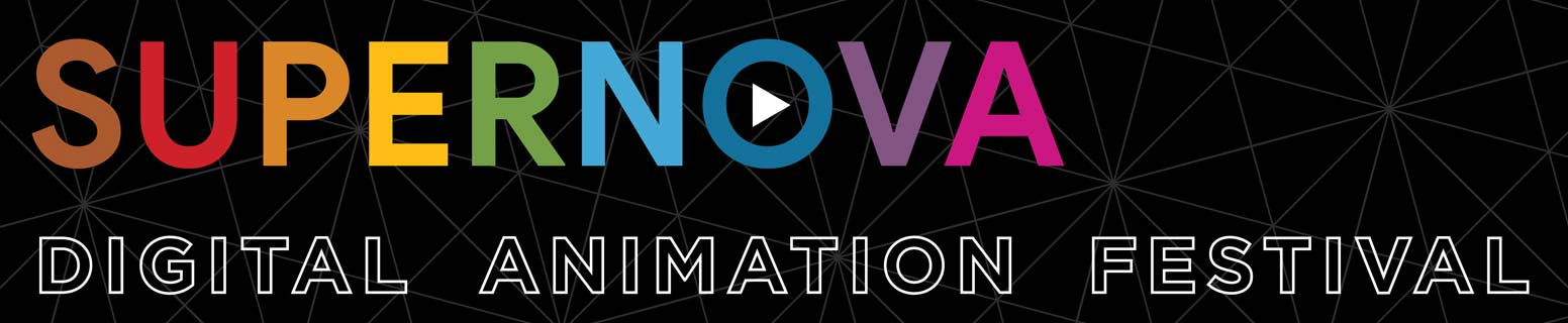 SUPERNOVA Digital Animation Festival