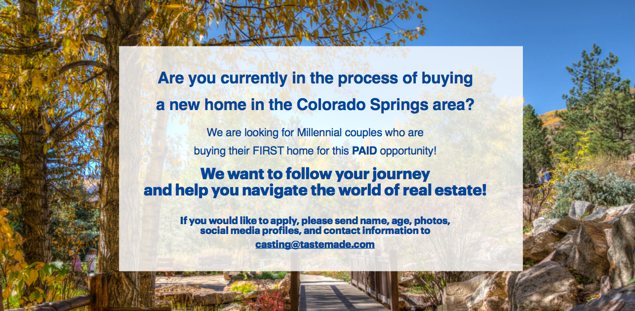 Now Casting First Time Home Buyers looking to buy in Colorado Springs!